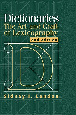 Dictionaries: The Art and Craft of Lexicography - Landau, Sidney, and Sidney I, Landau