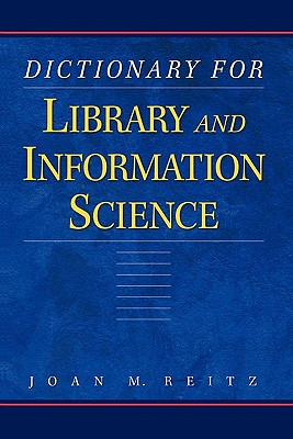 Dictionary for Library and Information Science - Reitz, Joan