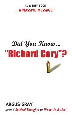 Did You Know Richard Cory? - Gray, Argus