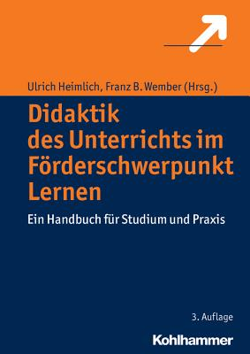 Didaktik Des Unterrichts Im Forderschwerpunkt Lernen: Ein Handbuch Fur Studium Und Praxis - Heimlich, Ulrich (Editor), and Wember, Franz B (Editor)