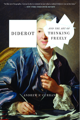 Diderot and the Art of Thinking Freely - Curran, Andrew S