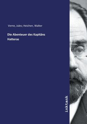 Die Abenteuer Des Kapitans Hatteras - Verne, Jules