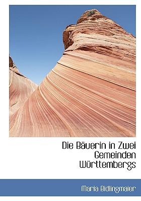 Die Bauerin in Zwei Gemeinden Wurttembergs - Bidlingmaier, Maria