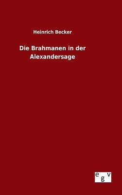 Die Brahmanen in Der Alexandersage - Becker, Heinrich