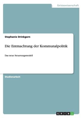 Die Entmachtung Der Kommunalpolitik - Drinkgern, Stephanie