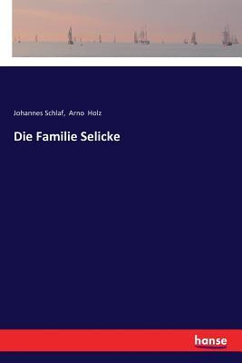 Die Familie Selicke - Holz, Arno
