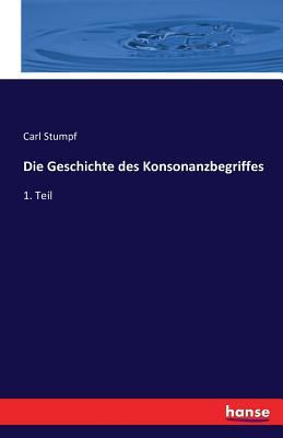 Die Geschichte Des Konsonanzbegriffes - Stumpf, Carl