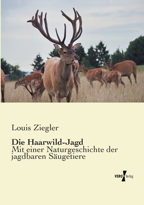 Die Haarwild-Jagd - Ziegler, Louis