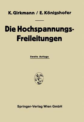 Die Hochspannungs-Freileitungen - Girkmann, Karl, and Konigshofer, Erwin