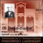 Die Ladegast Orglen, Vol 6