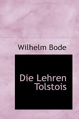 Die Lehren Tolstois - Bode, Wilhelm