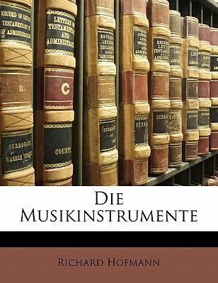 Die Musikinstrumente - Hofmann, Richard