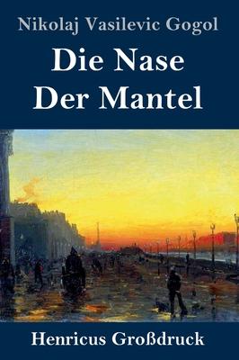 Die Nase / Der Mantel (Gro?druck) - Gogol, Nikolaj Vasilevic