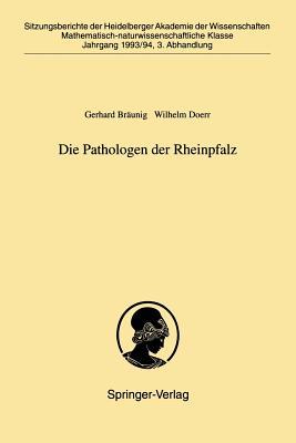 Die Pathologen Der Rheinpfalz - Braunig, Gerhard (Editor), and Doerr, Wilhelm (Editor)