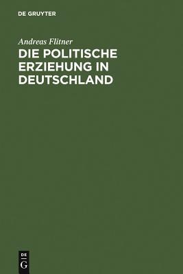 Die politische Erziehung in Deutschland - Flitner, Andreas
