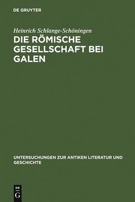 Die r÷mische Gesellschaft bei Galen - Schlange-Sch÷ningen, Heinrich