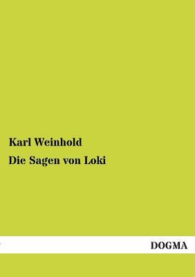 Die Sagen Von Loki - Weinhold, Karl (Editor)