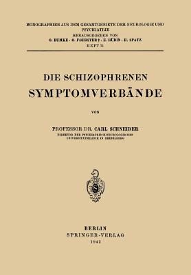 Die Schizophrenen Symptomverbande - Schneider, Carl, and Bumke, O (Editor), and Foerster, O (Editor)