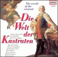 Die Welt der Kastraten - Akademie für Alte Musik, Berlin; Alaine Zaeppffel (counter tenor); Axel Köhler (counter tenor); Cappella Coloniensis;...