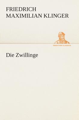 Die Zwillinge - Klinger, Friedrich Maximilian
