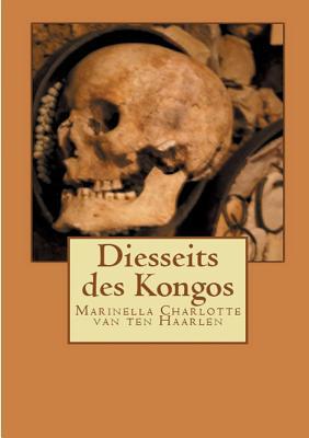Diesseits Des Kongos 1. Buch - Van Ten Haarlen, Marinella Charlotte