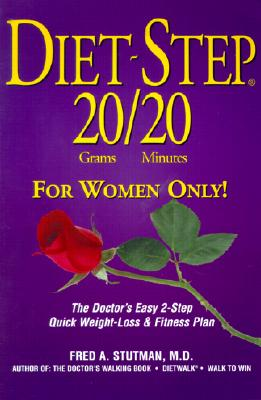 Diet-Step 20 Grams/20 Minutes: For Women Only! - Stutman, Fred A, Dr.