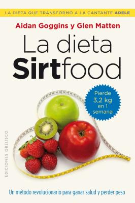Dieta Sirtfood, La - Goggins, Aidan, and Matten, Glen
