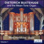 Dieterich Buxtehude and the Mean-Tone Organ, Volume 1