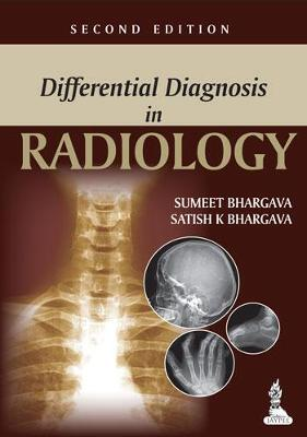 Differential Diagnosis in Radiology - Bhargava, Sumeet, and Bhargava, Satish K.