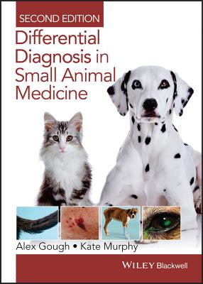 Differential Diagnosis in Small Animal Medicine - Gough, Alex