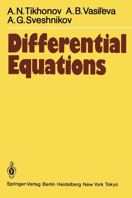 Differential Equations - Tikhonov, A N, and Sossinskij, A B (Translated by), and Vasil'eva, A B