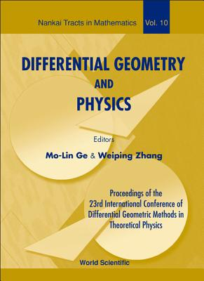 Differential Geometry and Physics: Proceedings of the 23rd International Conference of Differential Geometric Methods in Theoretical Physics - GE, Mo-Lin (Editor)