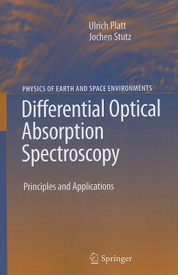 Differential Optical Absorption Spectroscopy: Principles and Applications - Platt, Ulrich, and Stutz, Jochen