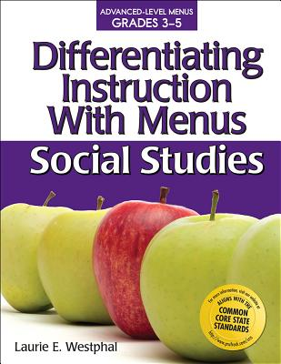 Differentiating Instruction with Menus Social Studies - Westphal, Laurie E