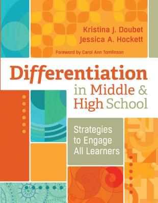 Differentiation in Middle and High School: Strategies to Engage All Learners - Doubet, Kristina J, and Hockett, Jessica A