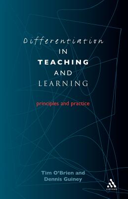 Differentiation in Teaching and Learning - Guiney, Dennis, and O'Brien, Tim