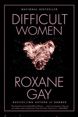 Difficult Women - Gay, Roxane