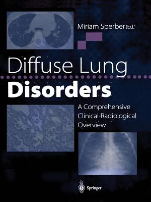 Diffuse Lung Disorders: A Comprehensive Clinical-Radiological Overview - Sperber, Miriam (Editor)