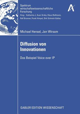 Diffusion Von Innovationen: Das Beispiel Voice Over IP - Hensel, Michael, and Bellmann, Prof Dr Klaus (Foreword by), and Wirsam, Jan