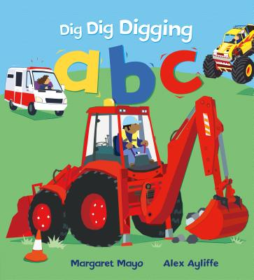 Dig Dig Digging ABC - Mayo, Margaret
