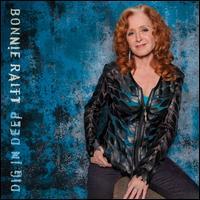 Dig in Deep [LP] - Bonnie Raitt