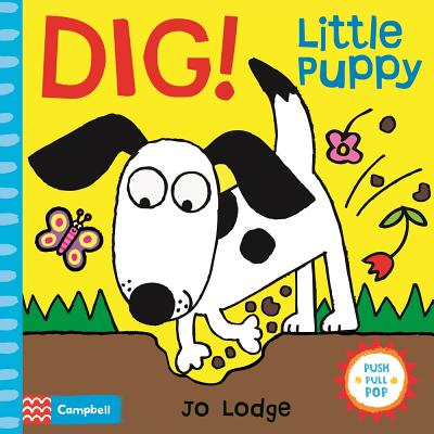 Dig! Little Puppy: An Interactive Story Book - Lodge, Jo