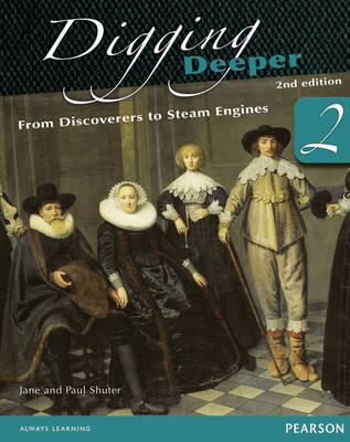 Digging Deeper 2: From Discoverers to Steam Engines Second Edition Student Book with ActiveBook CD - Shuter, Jane, and Shuter, Paul