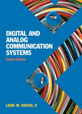 Digital & Analog Communication Systems - Couch, Leon W.