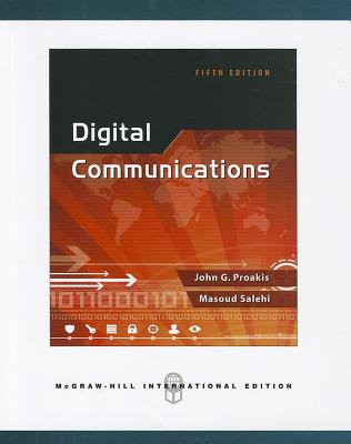 Digital Communications - Proakis, John G., and Salehi, Massoud