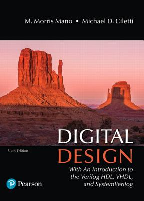 Digital Design: With an Introduction to the Verilog HDL, VHDL, and SystemVerilog - Mano, M. Morris, and Ciletti, Michael D.