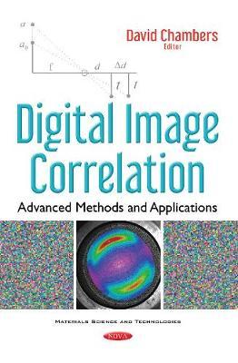 Digital Image Correlation: Advanced Methods & Applications - Chambers, David (Editor)