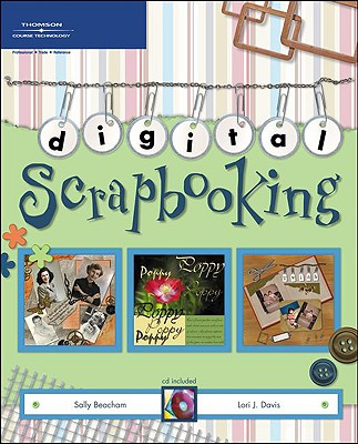 Digital Scrapbooking - Beacham, Sally