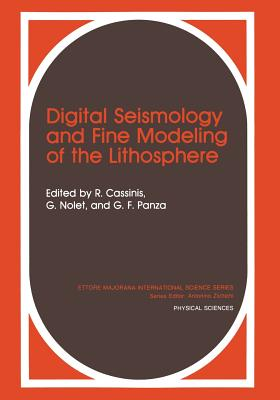 Digital Seismology and Fine Modeling of the Lithosphere - Cassinis, R (Editor)