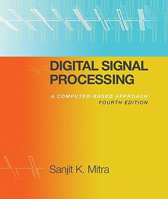 Digital Signal Processing: A Computer-Based Approach - Mitra, Sanjit
